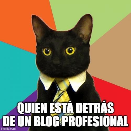 quien hay detras de un blog profesional